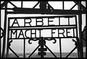 """...Freedom Through Work...'' above the Gates of Dachau"